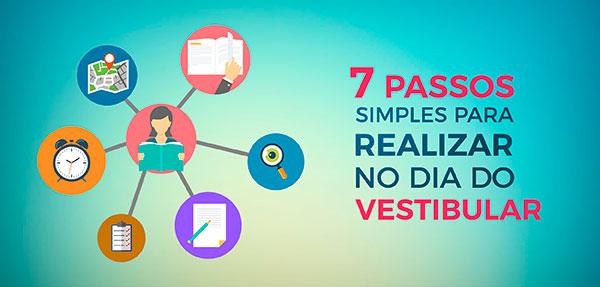 7 Passos simples para ajudá-lo no dia do Vestibular